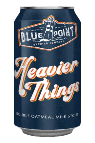 Blue Point Heavier Things