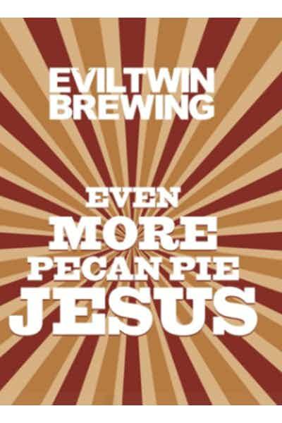 Evil Twin Even More Pecan Pie Jesus