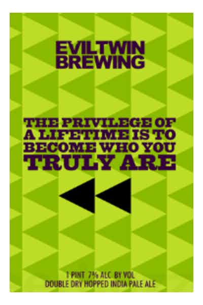 Evil Twin The Privilege of A Lifetime Is To Become Who You Truly Are IPA