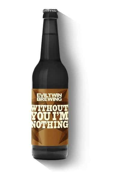 Eviltwin Without You I'm Nothing