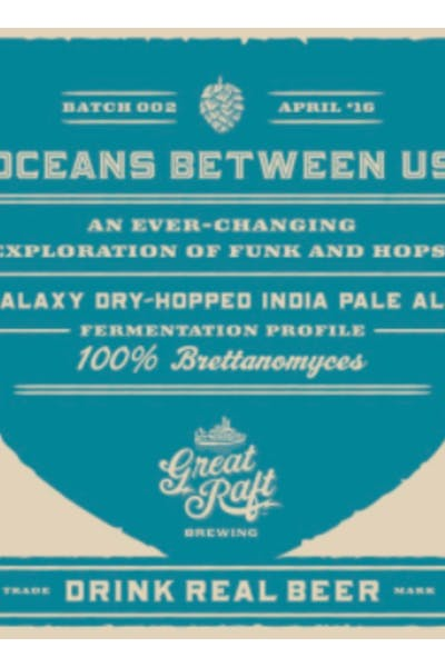 Great Raft Oceans Between Us