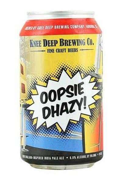Knee Deep Oopsie Dhazy IPA
