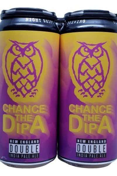 Night Shift Chance The DIPA