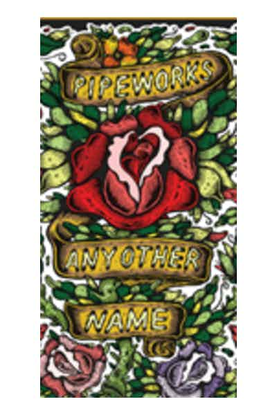 Pipeworks Any Other Name Rose Saison